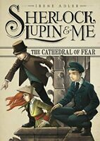 The Cathedral of Fear (Sherlock, Lupin, and Me) by Adler, Irene (Hardcover)