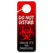 Do Not Disturb Unless it's the Apocalypse Plastic Door Knob Hanger Sign