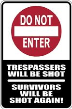 HUMOROUS DO NOT ENTER METAL FUNNY MUST SEE COMICAL GREAT GIFT TRESPASSERS SHOT