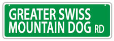 Plastic Street Signs: GREATER SWISS MOUNTAIN DOG ROAD | Dogs, Gifts