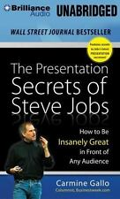 The Presentation Secrets of Steve Jobs : How to Be Insanely Great in Front of...