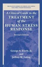 A Clinical Guide to the Treatment of the Human Stress Response 2nd Ed. 2002