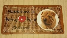 BEING LOVED BY A SHARPEI DOG METAL AUTO TAG LICENSE PLATE NOVELTY