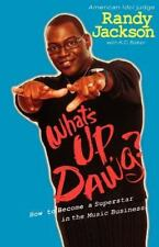 What's up, Dawg? : How to Become a Superstar in the Music Business by K. C....