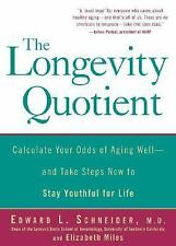 The Longevity Quotient : Calculate Your Odds of Aging Well- And Take Steps Now t