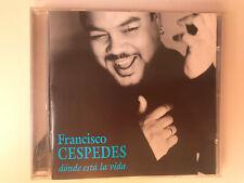 FRANCISCO CESPEDES CD DONDE ESTA LA VIDA WARNER MUSIC MEXICO PANCHO CESPEDES