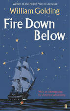 Fire Down Below: With an introduction by Victoria Glendinning, Golding, William,