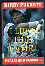 I Love This Game!: My Life and Baseball by Kirby Puckett