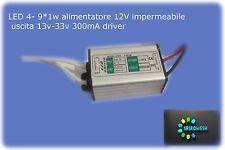 LED 4- 9*1w alimentatore 12V impermeabile uscita 13v-33v 300mA driver