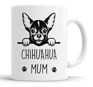 Chihuahua Mum Mug Pet Present Chihuahua Dog Mum Friend Funny Gift Mug