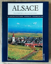 Alsace. L'Architecture rurale française M N DENIS & M C GROSHENS éd A Die