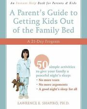 A Parent's Guide to Getting Kids Out of the Family Bed: A 21-Day Progr-ExLibrary