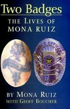 Two Badges: The Lives of Mona Ruiz, , Ruiz, Mona, Boucher, Geoff, Good, 1997-09-