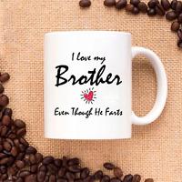 I Love My Brother Even Though He Farts Ceramic Coffee Mug Tea Cup