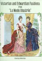"Victorian and Edwardian Fashions from ""La Mode Illustree"" von JoAnne Olian..."