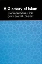 A Glossary of Islam by Janine Sourdel-Thomine, Dominique Sourdel (Paperback,...