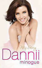 Dannii: My Story by Dannii Minogue (Hardback, 2010)