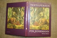 Fachbuch Färben, Färberei, Textilfärben, Wolle färben, Batiken, DDR 1989