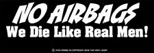 """NO airbags, we die like real men"" Funny tail gate decal sticker"