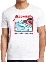 Alcoholica T Shirt Metallica Drank'em All Vodka Metal Music Cool Gift Tee 247