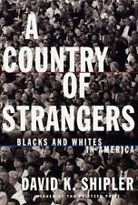 A Country of Strangers: Blacks and Whites in America Shipler, David K. Hardcover