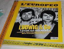 L'EUROPEO=N°4 2005=LUDWIG & CO=I GRANDI CASI DELLA NERA=