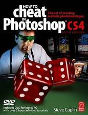 How to Cheat in Photoshop CS4: The Art of Creating Photorealistic Montages by...