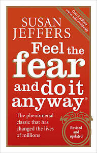Feel The Fear And Do It Anyway: How to Turn Your ... by Jeffers, Susan Paperback