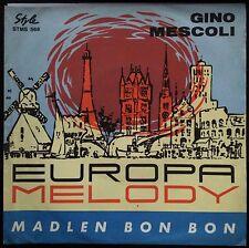Gino Mescoli – Europa Melody / Madlen Bon Bon  45 giri 1963 EX++/NM