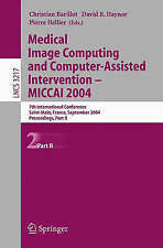 Medical Image Computing And Computer-assisted Intervention -- Miccai 2004: 7th