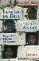 Livre lumière de Dieu sur les Andes E.de Bézenac book