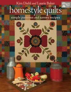 Homestyle Quilts: Simple Patterns and Savory Recipes, Baker, Laurie, Diehl, Kim