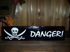 PIRATE SKULL SWORD DANGER SIGN CAUTION FUNNY MAN CAVE BAR PUB SHIP BOAT BEACH