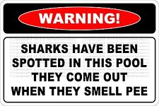 "Metal Sign Warning Sharks Have Been Spotted 8"" x 12"" Aluminum NS 680"