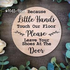 Little Hands laser cut wooden sign, shoes off, Nan's house grandchildren decor