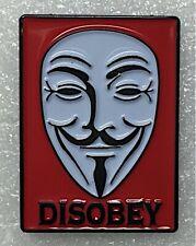 Guy Fawkes Disobey Enamel Pin Lapel Bag New Protest Revolt V Vendetta November 5