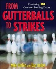 From Gutterballs to Strikes