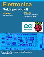 Ebook Elettronica Imparare creare progetti Arduino Raspberry pi
