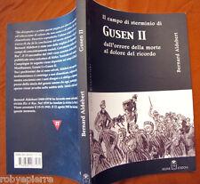Il campo di sterminio di Gusen II Bernard Aldebert Selene 2006 nazista nazismo