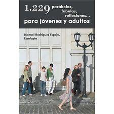 1. 229 ParáBolas, FáBulas, Reflexiones... para JóVenes y Adultos by Escolapio...