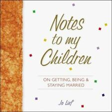 **NEW**Notes to My Children on Getting, Being, and Staying Married
