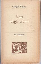 G. UMANI L'ORA DEGLI ULTIMI IL GAUGUIN 1° ED. 1962 -L3895