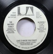 Soul Promo Nm! 45 The Whitney Family - Love Is Where You Find It / Love Is Where