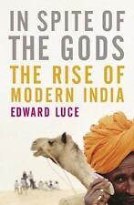 In Spite of the Gods: The Strange Rise of Modern India, Luce, Edward, Good Books