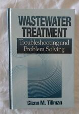 Wastewater Treatment Troubleshooting and Problem Solving by Glenn M. Tillman |HC