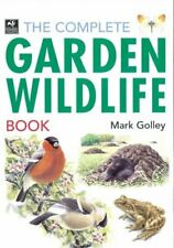 The Complete Garden Wildlife Book,Mark Golley- 9781845377427