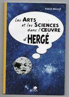 étude sur Tintin Hergé. Les Arts et les Sciences  dans l'oeuvre d'Hergé. NEUF