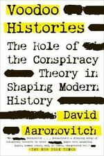 Voodoo Histories: The Role of the Conspiracy Theory in Shaping Modern History -