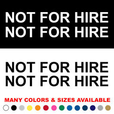 Set of 2 Not For Hire Decal Commercial Van Pick up Tow Semi Truck Sticker v1
