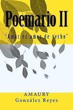 Poemario II : Amar Es Amor de Verbo by Amaury Gonzalez Reyes (2017, Paperback)